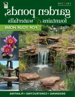 Landscaping Ser.: Garden Ponds, Fountains and Waterfalls for